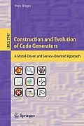 Construction and Evolution of Code Generators: A Model-Driven and Service-Oriented Approach