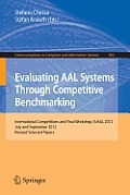 Evaluating Aal Systems Through Competitive Benchmarking: International Competitions and Final Workshop, Evaal 2012, July and September 2012. Revised S