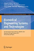 Biomedical Engineering Systems and Technologies: 5th International Joint Conference, Biostec 2012, Vilamoura, Portugal, February 1-4, 2012, Revised Se