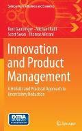 Innovation and Product Management: A Holistic and Practical Approach to Uncertainty Reduction