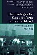 Die ?kologische Steuerreform in Deutschland: Eine Modellgest?tzte Analyse Ihrer Wirkungen Auf Wirtschaft Und Umwelt