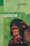 Das Intelligente Genom: ?ber Die Entstehung Des Menschlichen Geistes Durch Mutation Und Selektion