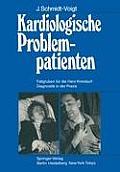 Kardiologische Problempatienten: Fallgruben F?r Die Herz-Kreislauf-Diagnostik in Der Praxis