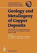 Geology and Metallogeny of Copper Deposits: Proceedings of the Copper Symposium 27th International Geological Congress Moscow, 1984