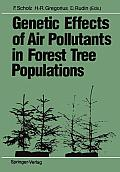 Genetic Effects of Air Pollutants in Forest Tree Populations: Proceedings of the Joint Meeting of the Iufro Working Parties Genetic Aspects of Air Pol