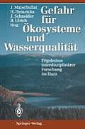 Gefahr F?r ?kosysteme Und Wasserqualit?t: Ergebnisse Interdisziplin?rer Forschung Im Harz