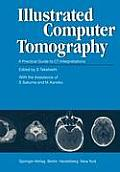 Illustrated Computer Tomography: A Practical Guide to CT Interpretations