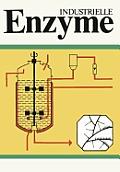 Industrielle Enzyme: Industrielle Herstellung Und Verwendung Von Enyzmpr?paraten