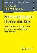 Kommunikation in Change Und Risk: Wirtschaftskommunikation Unter Bedingungen Von Wandel Und Unsicherheiten