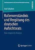 Rollenverst?ndnis Und Verg?tung Des Deutschen Aufsichtsrats: Eine Empirische Analyse