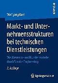 Markt- Und Unternehmensstrukturen Bei Technischen Dienstleistungen: Wettbewerbs- Und Kundenvorteile Durch Service Engineering