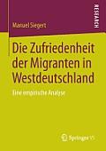 Die Zufriedenheit Der Migranten in Westdeutschland: Eine Empirische Analyse