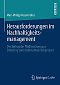 Herausforderungen Im Nachhaltigkeitsmanagement: Der Beitrag Der Pfadforschung Zur Erkl?rung Von Implementationsbarrieren