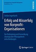 Erfolg Und Misserfolg Von Nonprofit-Organisationen: Zur Bedeutung Und Auswirkung Strategischer Managemententscheidungen