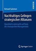 Nachhaltiges Gelingen Strategischer Allianzen: Quantitativ Untersucht Auf Basis Des Strategischen Managements