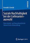 Soziale Nachhaltigkeit Bei Der Lieferantenauswahl: Eine Conjoint- Und Kausalanalytische ?konomische Untersuchung