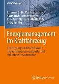 Energiemanagement Im Kraftfahrzeug: Optimierung Von Co2-Emissionen Und Verbrauch Konventioneller Und Elektrifizierter Automobile