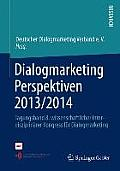 Dialogmarketing Perspektiven 2013/2014: Tagungsband 8. Wissenschaftlicher Interdisziplin?rer Kongress F?r Dialogmarketing