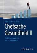Chefsache Gesundheit II: Der F?hrungsratgeber F?rs 21. Jahrhundert