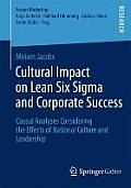 Cultural Impact on Lean Six SIGMA and Corporate Success: Causal Analyses Considering the Effects of National Culture and Leadership