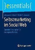 Selbstmarketing Im Social Web: Erprobte Strategien F?r Die Eigene Karriere