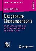 Das Gebaute Museumserlebnis: Erlebniswirksame Architektur ALS Strategische Schnittstelle F?r Museumsmarken