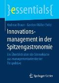 Innovationsmanagement in Der Spitzengastronomie: Ein ?berblick ?ber Die Sternek?che Aus Managementorientierter Perspektive