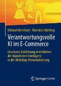 Verantwortungsvolle KI Im E-Commerce: Eine Kurze Einf?hrung in Verfahren Der K?nstlichen Intelligenz in Der Webshop-Personalisierung