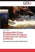 Biodigestion Como Tratamiento de Aguas Residuales de Granjas Lecheras