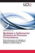 Modelado y Optimizacion Dinamica En Procesos Fermentativos