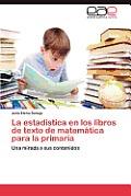 La Estadistica En Los Libros de Texto de Matematica Para La Primaria