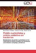 Piridin Nucleotidos y Estres Oxidativo En Bacterias