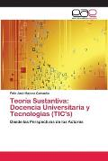 Teoria Sustantiva: Docencia Universitaria y Tecnologias (Tic's)