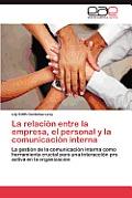 La Relacion Entre La Empresa, El Personal Y La Comunicacion Interna