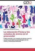 La Educacion Fisica y Los Estados de Animo En El Preescolar