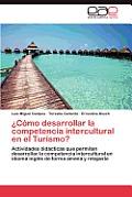 Como Desarrollar La Competencia Intercultural En El Turismo?