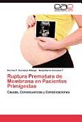 Ruptura Prematura de Membrana En Pacientes Primigestas