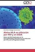 Alelos HLA En Infeccion Por HIV y En Sida