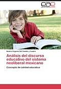Analisis del Discurso Educativo del Sistema Neoliberal Mexicano