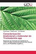 Caracterizacion Tradicional y Molecular de Trichoderma Spp