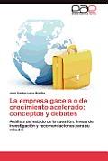 La Empresa Gacela O de Crecimiento Acelerado: Conceptos y Debates