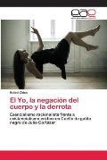 El Yo, La Negacion del Cuerpo y La Derrota