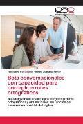 Bots Conversacionales Con Capacidad Para Corregir Errores Ortograficos