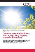 Sintesis de Catalizadores de La, MG, Zn y Al Para Obtener Biodiesel