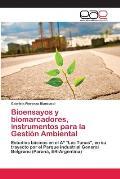 Bioensayos y Biomarcadores, Instrumentos Para La Gestion Ambiental