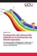 Evaluacion del Desarrollo Infantil En La Formacion de Fisioterapeutas