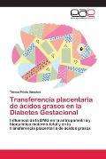 Transferencia Placentaria de Acidos Grasos En La Diabetes Gestacional