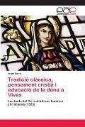 Tradicio Classica, Pensament Cristia I Educacio de La Dona a Vives
