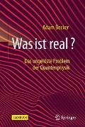 Was Ist Real?: Das Ungel?ste Problem Der Quantenphysik