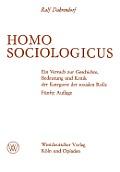 Homo Sociologicus: Ein Versuch Zur Geschichte, Bedeutung Und Kritik Der Kategorie Der Sozialen Rolle